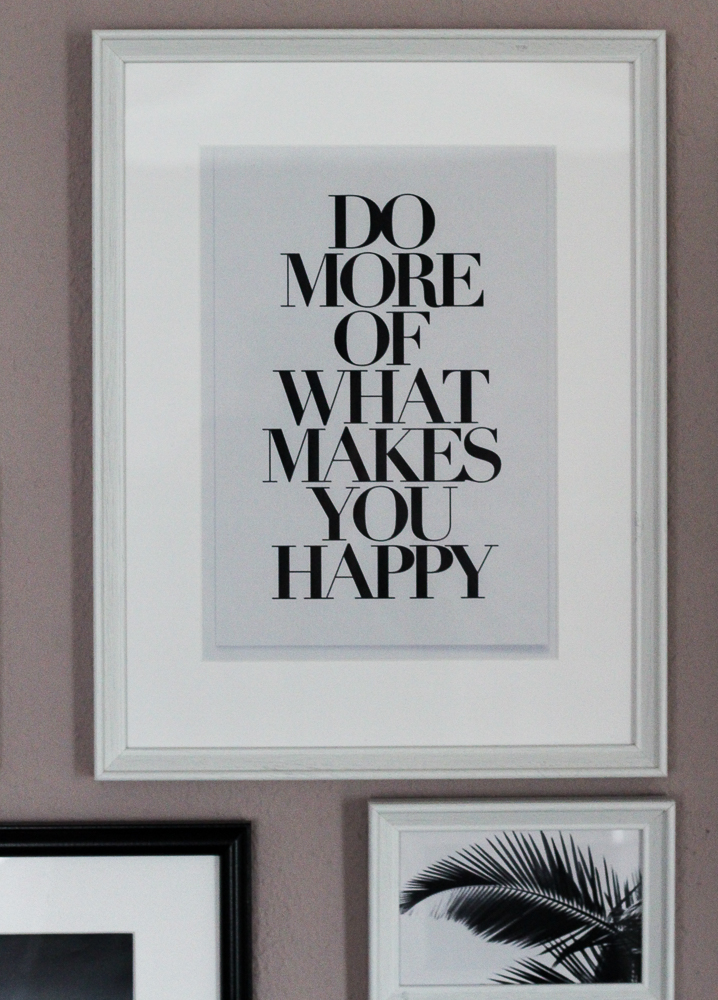 Blogger Interior Bilderwand Schwarz Weiß Do more of what makes you happy Bild
