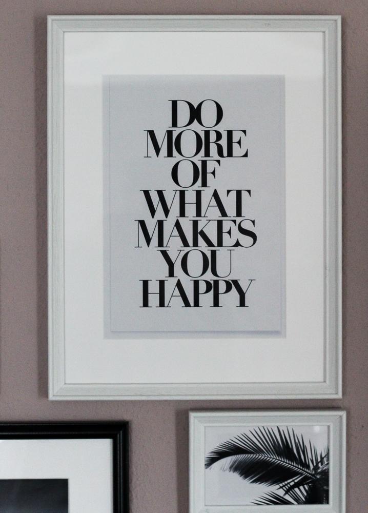 Blogger Interior Bilderwand Schwarz Weiß Do more of what makes you happy Bild