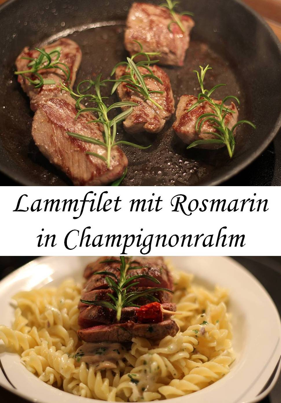 lammfilet mit rosmarin an fusilli in champignonrahm. Black Bedroom Furniture Sets. Home Design Ideas